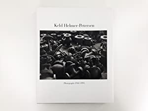 KELD HELMER-PETERSEN, PHOTOGRAPHS 1941-1995 (signed copy): KELD HELMER-PETERSEN (signed)