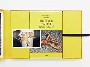Be Bold With Bananas (special edition): Martin Parr