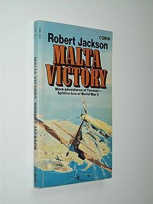 Malta Victory: Yeoman on the George Cross: Robert Jackson