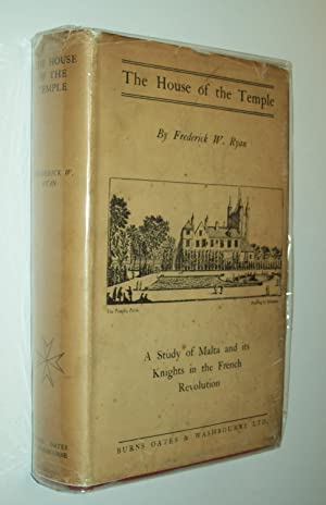 The House of the Temple: A Study: Frederick W Ryan