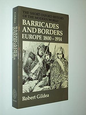 Barricades And Borders: Europe 1800-1914: Robert Gildea