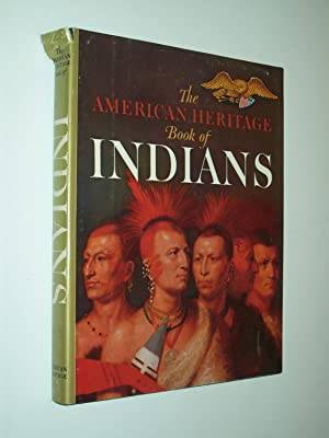 The American Heritage Book of Indians: Ed: Alvin M