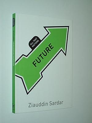 Future (All That Matters): Ziauddin Sardar