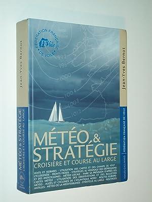 Météo Et Stratégie: Croisière et Course au: Jean-Yves Bernot