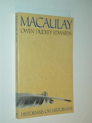 Macaulay (Historians on Historians series): Owen Dudley Edwards