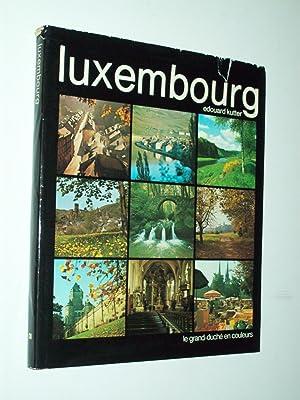 Luxembourg: le grand-duché en couleurs: Photographies: Edouard Kutter