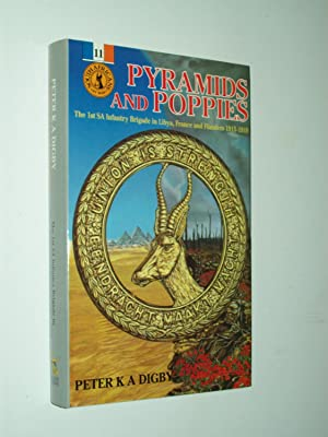 Pyramids And Poppies: The 1st SA Infantry: Peter K A