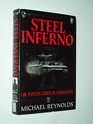 Steel Inferno : I SS Panzer Corps: Michael Reynolds