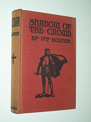 Shadow of the Crown: A Story of: Ivy Bolton