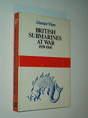 British Submarines At War 1939-1945: Alastair Mars: foreword