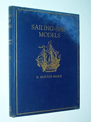 Sailing-Ship Models: A Selection from European and: R. Morton Nance