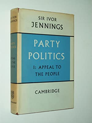 Party Politics: Volume I - Appeal to the People