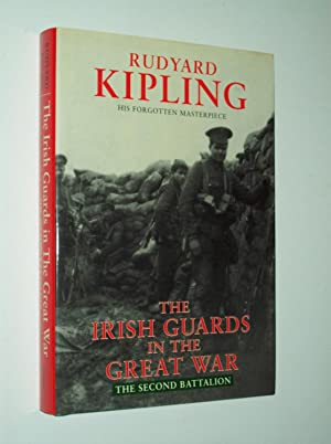 The Irish Guards in the Great War: The Second Battalion - edited and compiled from their diaries ...