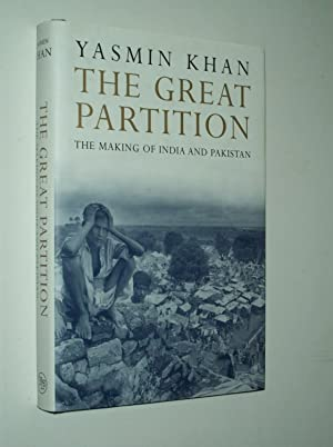 The Great Partition: The Making of India: Yasmin Khan