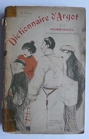 Dictionnaire d'Argot : argot-français - français-argot: ROSSIGNOL.