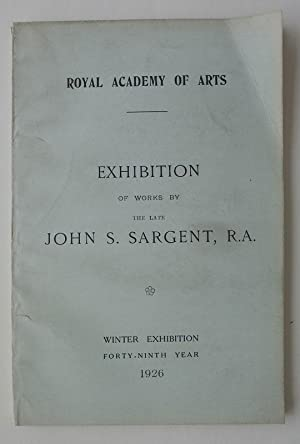 Exhibition of Works by The Late John S. Sargent, R.A. Roayl Academy of Arts, Winter Exhibition, F...