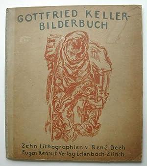 Gottfried Keller Bilderbuch. Zehn Steinzeichnungen von Rene: KELLER, GOTTFRIED.