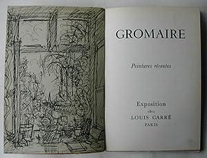 Gromaire: Peintures Recentes. Exposition chez Louis Carre.: GROMAIRE.