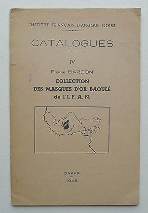 Collection des masques d'or Baoulé de l'I.F.A.N.: BARDON, PIERRE.