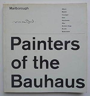 Painters of the Bauhaus. Albers, Bayers, Feininger, Itten, Kandinsky, Klee, Mohly-Nagy, Muche, ...