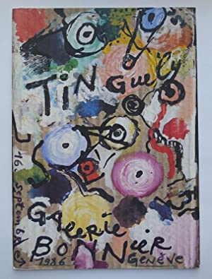 Jean Tinguely. OEuvres de 1956-1986. Galerie Bonnier,: TINGUELY, JEAN.