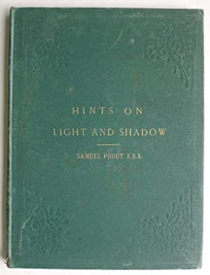 Hints on Light and Shadow, Compositions, etc.,, as Applicable to Landscape Painting. Illustrated ...