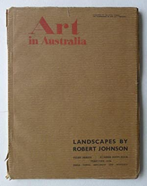 Art in Australia. Third Series, Number Fifty-four. February 1934. Landscapes by Robert Johnson.