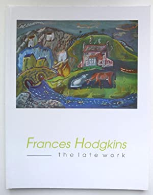 Frances Hodgkins. The late Work. Exhibition tour; Minories Art Gallery, 10th November 1990-5th Ja...