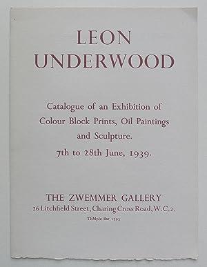 Leon Underwood. Catalogue of an exhibtion of: UNDERWOOD, LEON.