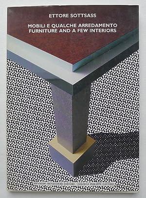 Ettore Sottsass. Mobili e Qualche Arredimento. Furniture and a few interiors A cura di Guia ...