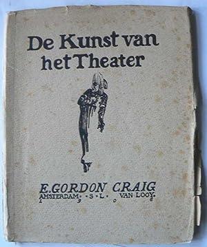 De Kunst Van Het Theater. E.Gordon Craig, vertaling van donaert van elten, ingeleid door Jan C. de ...