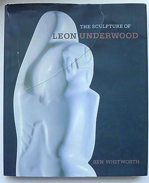 The Sculpture of Leon Underwood.: Whitworth, Ben.