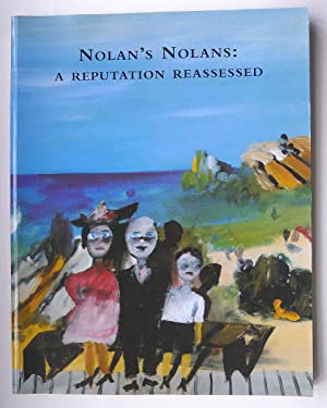 Nolan's Nolan's: A Reputation Reassessed. an Exhibition of Paintings From the Estae of Sir Sidney...