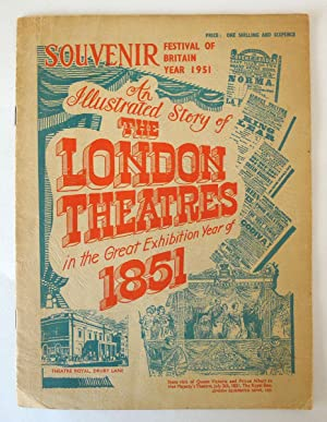 An Illustrated Story of The London Theatres in the Great Exhibition Year of 1851. Souvenir, Festi...