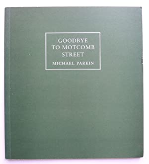 Goodbye to Motcomb Street. Michael Parkin Gallery, London 24 November to 18 December 1998.