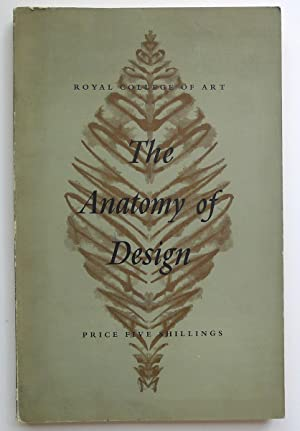 The Anatomy of Design. A Series of: ROYAL COLLEGE OF