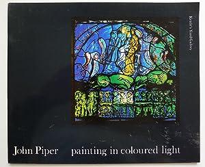John Piper: Painting in Coloured Light; an: PIPER, JOHN.