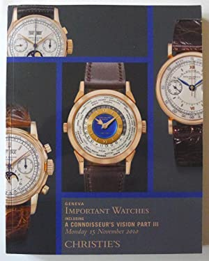 Important Watches, including A Connoisseur's Vision Part III. Christie's Geneva, Monday 15 Novemb...