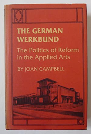 The German Werkbund: The Politics of Reform in the Applied Arts.