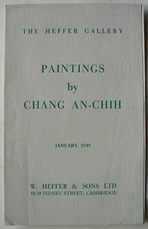 Paintings by Chang An-Chih. January 1949. The Heffer Gallery.: CHANG AN-CHIH.