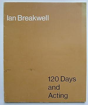 Ian Breakwell, 120 Days and Acting.: BREAKWELL, IAN.