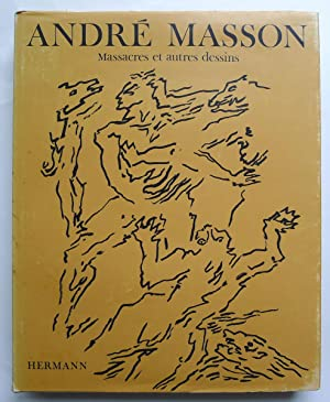 André Masson. Massacres et autres dessins. Textes: MASSON André, LEIRIS