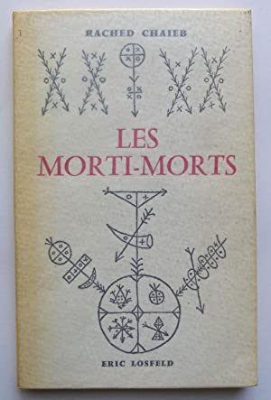 Les Morti-Morts.: CHAIED, RACHED.