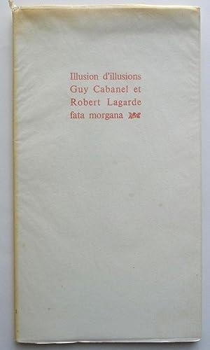 Illusion d'illusions.: CABANEL, GUY. LAGARDE,