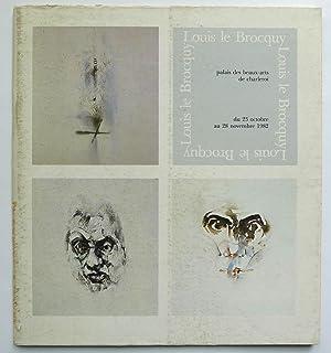 Louis le Brocquy. Charleroi, Palais des Beaux-Arts,: LE BROCQUY, LOUIS.
