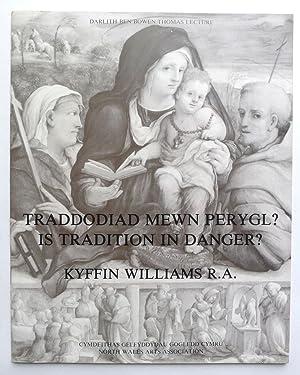 Traddodiad Mewn Perygl? Is Tradition in danger?: WILLIAMS, KYFFIN.
