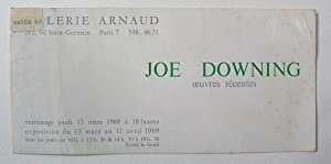 Joe Downing. OEuvres récentes. Galerie Arnaud, Paris: DOWNING, JOE.