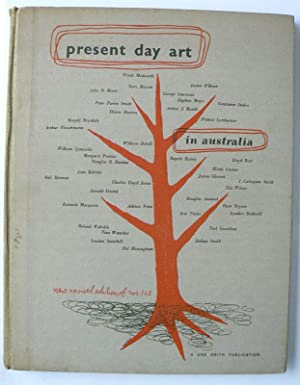 Present day art in Australia, edited by Sydney Ure Smith. New and Revised Edition of Numbers 1 an...
