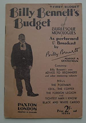 Billy Bennett: First Budget Of Burlesque Monologues as performed & Broadcast by Billy Bennett; al...