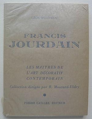 Francis Jourdain. Les Maîtres de l'Art décoratif: MOUSSINAC (Léon).